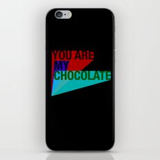 YOU ARE MY CHOCOLATE iPhone & iPod Skin