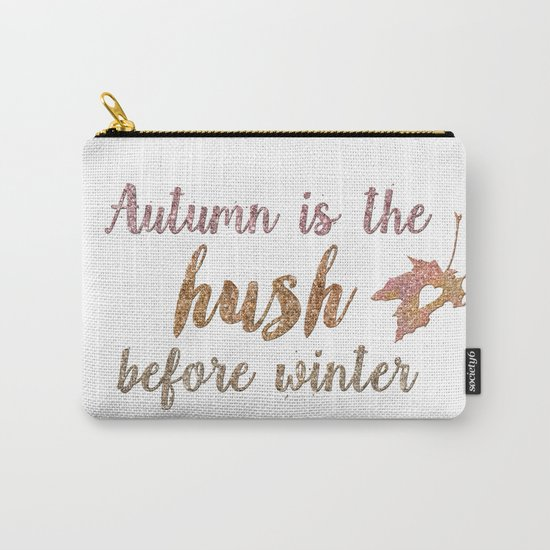 Autum is the hush before winter- Glitter Typography on white background Carry-All Pouch