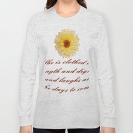 She Is Clothed With Strength And Dignity Proverbs 31:25 Long Sleeve T-shirt