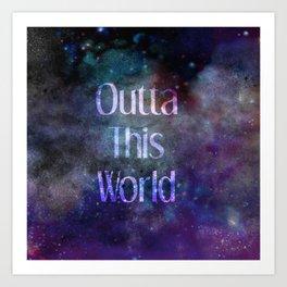 Outta this World Art Print
