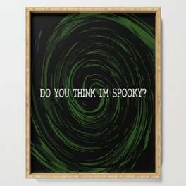 Do You Think I'm Spooky? Serving Tray