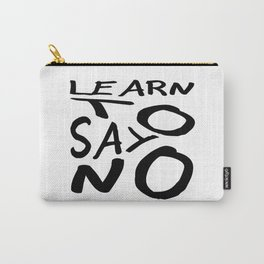 Learn To Say No Carry-All Pouch
