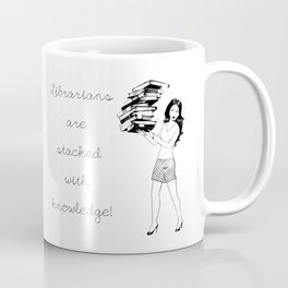 Librarians are Stacked With Knowledge Coffee Mug