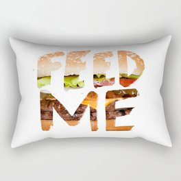 Feed me. Rectangular Pillow