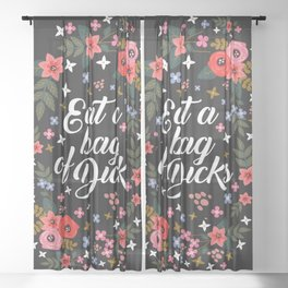 Eat A Bag Of Dicks, Funny Pretty Cute Offensive Quote Sheer Curtain