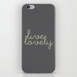 live lovely iPhone Skin