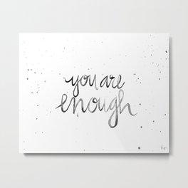 You Are Enough Metal Print