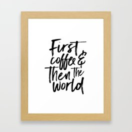 BUT FIRST COFFEE, Kitchen Wall Art,Coffee Sign,Inspirational Quote,Coffee Kitchen Decor,Morning Quot Framed Art Print