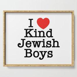 I Love Kind Jewish Boys Serving Tray