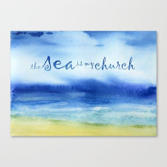 The Sea Is My Church (text) Canvas Print