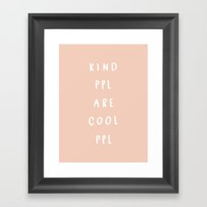 Kind People are cool people Framed Art Print