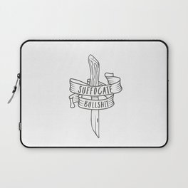 Suffocate Bullshit Laptop Sleeve
