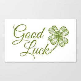 Good luck! Canvas Print