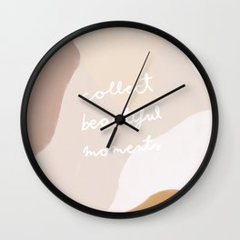 collect beautiful moments Wall Clock
