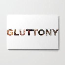 Gluttony Metal Print