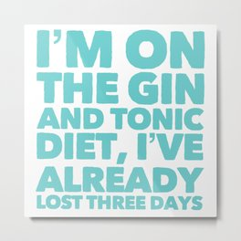 Gin and Tonic Diet Metal Print