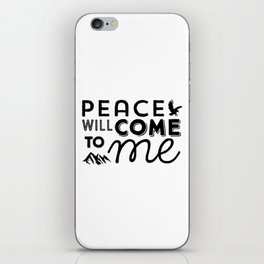 Peace will come to me - typographic artwork iPhone Skin