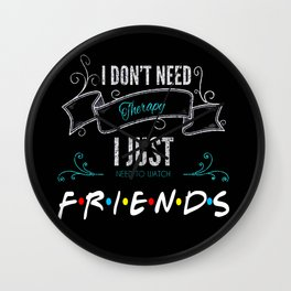 I don't need therapy Wall Clock