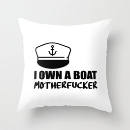 i own a boat funny saying Throw Pillow