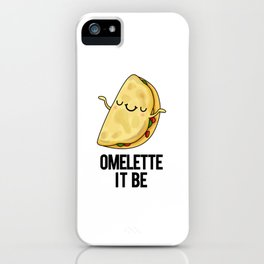 Ome-lette It Be Cute Omelette Food Pun iPhone Case