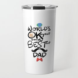 World's Okayest & Bestest Dad Travel Mug