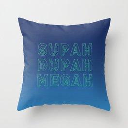 SUPAH DUPAH MEGAH RISE Throw Pillow