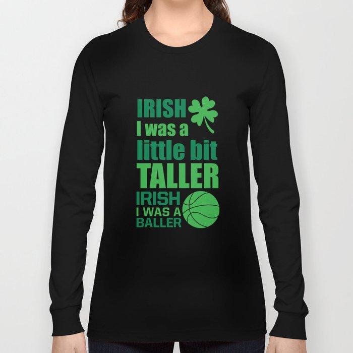 Irish Me Was A Little Bit Taller Leprechaun T Shirt Long Sleeve T
