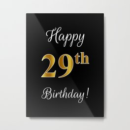 """Elegant """"Happy 29th Birthday!"""" With Faux/Imitation Gold-Inspired Color Pattern Number (on Black) Metal Print"""
