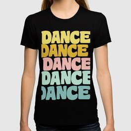 Dance in Candy Pastel Lettering T-shirt