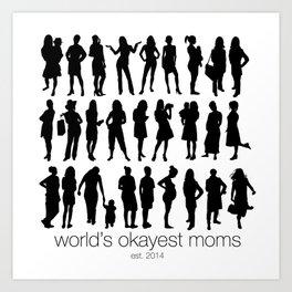 World's Okayest Moms Art Print