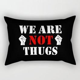 WE ARE NOT THUGS Rectangular Pillow