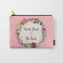 Work Hard & Be Kind Carry-All Pouch