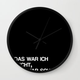 Das war ich nicht / It wasn't me Wall Clock