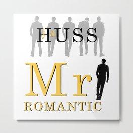 Mr. Romantic - By JA Huss Metal Print