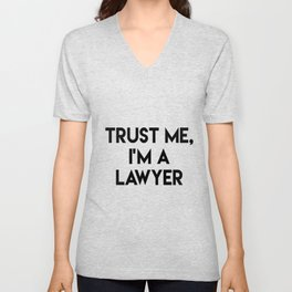 Trust me I'm a lawyer Unisex V-Neck