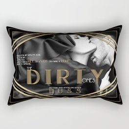 The Dirty Ones by JA Huss Rectangular Pillow