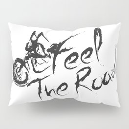 Feel the Road Pillow Sham