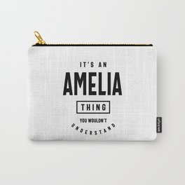 It's an Amelia Thing: Personalized First Name Gifts Carry-All Pouch