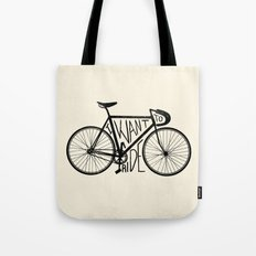 I Want to Ride Tote Bag