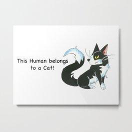 Cat Ownership (Tuxedo) Metal Print