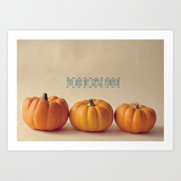 You Are My Little Pumpkin Art Print