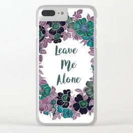 Leave Me Alone Clear iPhone Case