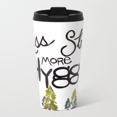 Less stress more Hygge Metal Travel Mug