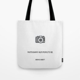 Photography helps people to see Tote Bag