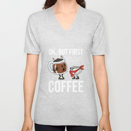 Ok But First Coffee Office Mornings Caffeinate T-Shirt Unisex V-Neck