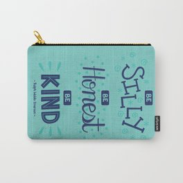 Be Silly. Be Honest. Be Kind. Carry-All Pouch