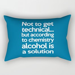 Alcohol Is A Solution Funny Quote Rectangular Pillow