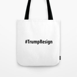 #TrumpResign - Trump Resign Tote Bag