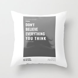 Don't Believe Everything You Think | You are Loved Throw Pillow