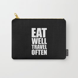 Eat well travel often... Inspirational Quote Carry-All Pouch